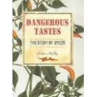 Dangerous tastes (The history of spices)