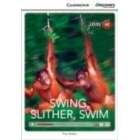 Swing, Slither, Swim. Low Intermediate Book with Online Access. Level A2