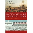 Nationalism in Modern Europe Politics, Identity, and Belonging since the French Revolution