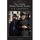 The Complete Father Brown Stories: Collected Stories (Wordsworth Classics)