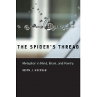 The Spider's Thread: Metaphor in Mind, Brain, and Poetry
