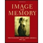 Image and memory (Photography from Latin America, 1866-1944)