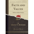 Facts and Values: Studies in Ethical Analysis