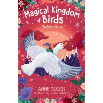 The Magical Kingdom of Birds: The Snow Goose