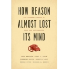How reason almost lost its mind: the strange career of Cold War rationality