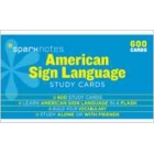 American Sign Language-Sparknotes Sign Language. 600 Study cards