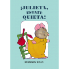 ¡Julieta, estate quieta!