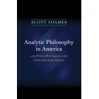Analytic philosophy in America and other historical and contemporary essays