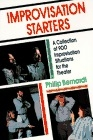 Improvisation starters (A collection of 900 improvisation situations for the theater)