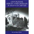 Cistercians, heressy and Crusade in Occitania, 1145-1229 (Preaching in the Lord's vineyard)
