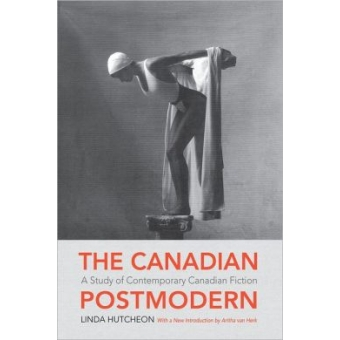The Canadian Postmodern. A Study of Contemporary Canadian Fiction