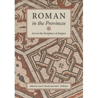 Roman in the provinces: art on the periphery of Empire