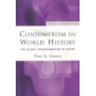 Consumerism in world history (The global transformation of desire)