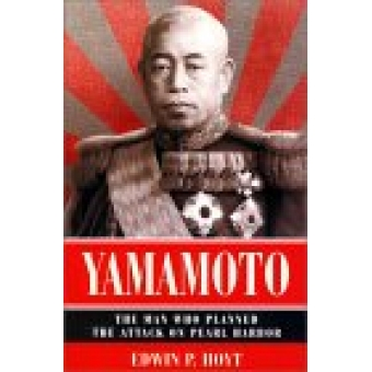 Yamamoto : the man who planned the attack on Pearl Harbor