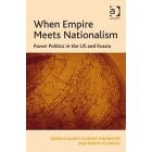When empire meets nationalism. Power politics in the US and Russia