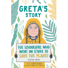 Greta's Story. The Schoolgirl who went on Strike to Save the Planet