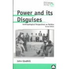 Power and its disguises (Anthropological perspectives on politics)