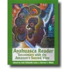 Ayahuasca reader (Encounters with the Amazon's sacred vine)