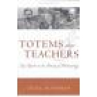 Totems and teachers. Key figures in the history of anthropology