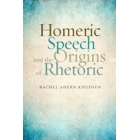 Homeric speech and the origins of rethoric