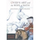 Ovid's art and the wife Bath: the ethics of erotic violence