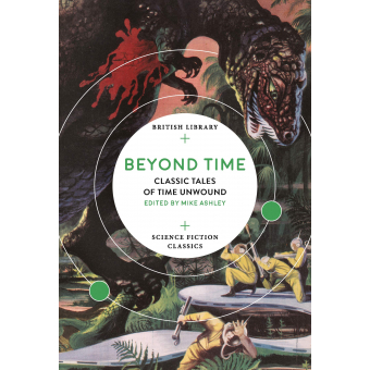 Beyond Time. Classic Tales Of Time Unwound (British Library Science Fiction Classics)