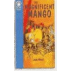 The magnificient mango. Level 3 (heinemann children's readers)