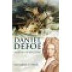Daniel Defoe, master of fictions (His life and ideas)
