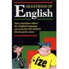 Questions of English. Your questions about the English language answered by the Oxford Dictionaries team