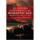 An Oxford companion to the romantic age. British culture, 1776-1832