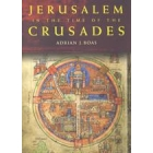 Jerusalem in the time of the Crusades : society, landscape and art in the Holy City under frankish rule