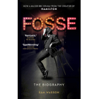 Fosse. The Biography