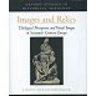 Images and relics.Theological perceptios and visual images in sixteenth-century Europe