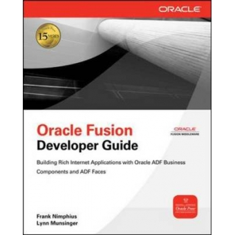 Oracle Fusion developer guide building rich internet applications with oracle ADF Business components