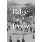 Edge of irony: modernismin the  shadow of the Habsburg Empire