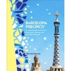 Barcelona Precincts. A curated guide to the City's best shops, eateries, bars and other hangouts)