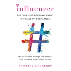 Influencer. Buiding your personal brand in the age of social media