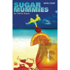 Sugar Mummies (Oberon Modern Plays)