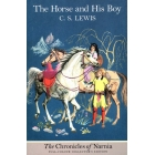 Then horse and his boy (The Chronicles of Narnia Full-Colour Collector's Edition)