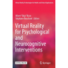 Virtual Reality for Psychological and Neurocognitive Interventions (Virtual Reality Technologies for Health and Clinical Applications) (POD)