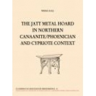 The jatt metal hoard in northern canaanite/phoenician and cypriote context
