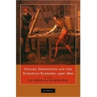 Guilds, Innovation and the European Economy, 1400-1800