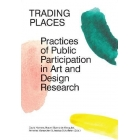 Trading Places. Practices of Public Participation in Art and Desgn Research