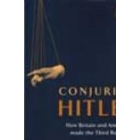 Conjuring Hitler: how Britain and America made the Third Reich