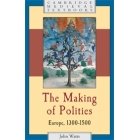 The making of polities. Europe, 1300-1500