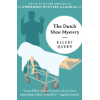 The Dutch Shoe Mystery (American Mystery Classics)