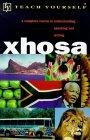 Xhosa. A complete course in understanding speaking and writing