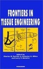 Frontiers in tissue engineering