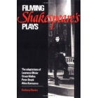 Filming Shakespeare's Plays:The adaptations of Laurence Olivier,Orson Welles,Peter Brook and Akira Kurosowa