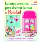 Labores creativas para decorar la casa en Navidad. Costura, Patchwork, Fieltro y Ganchillo